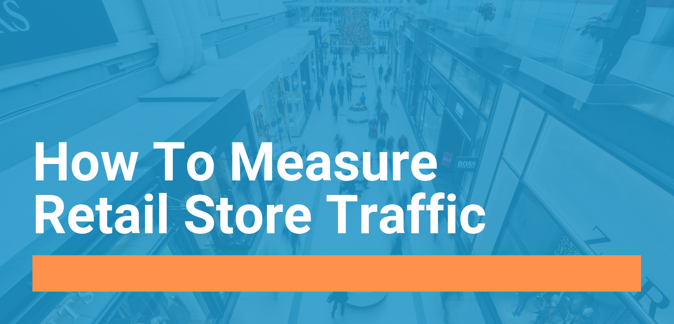 Measuring Retail Store Traffic: How People Counting Works