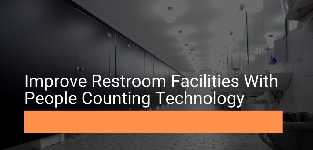 Improve restroom facilities with people counting technology