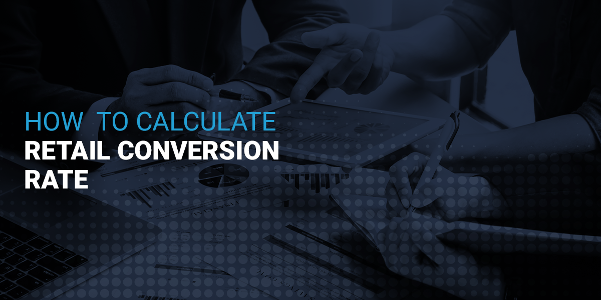 How To Calculate Retail Conversion Rate