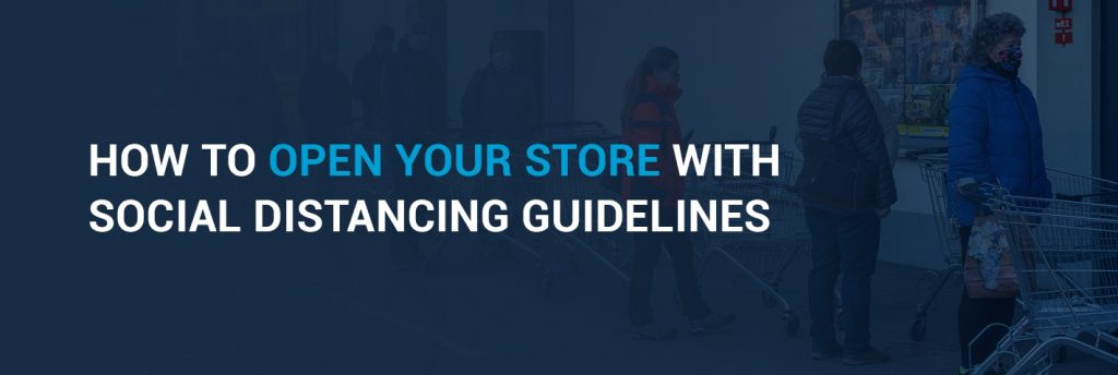 How to Open Your Store with Social Distancing Guidelines