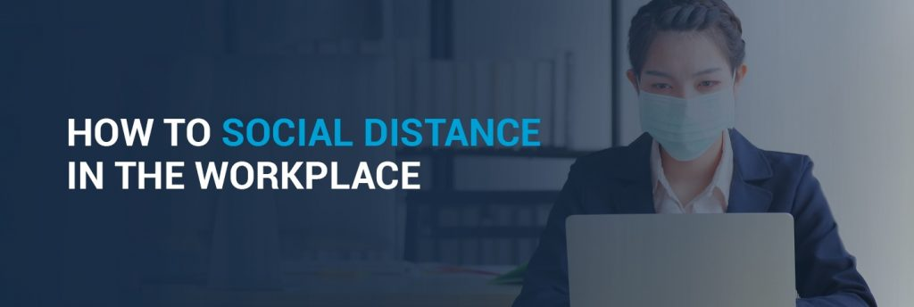 How to social distance in the workplace