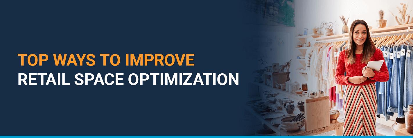 Top Ways to Improve Retail Space Optimization